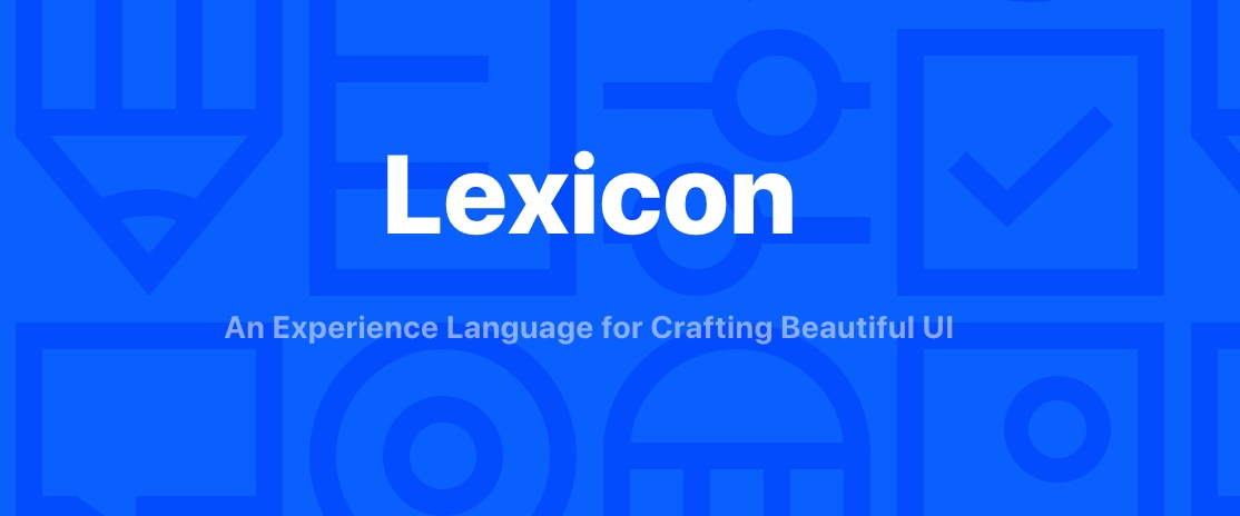 Lexicon - Lexicon is a set of principles, patterns and tools created to provide a common design framework for crafting user interfaces within Liferay product ecosystem.